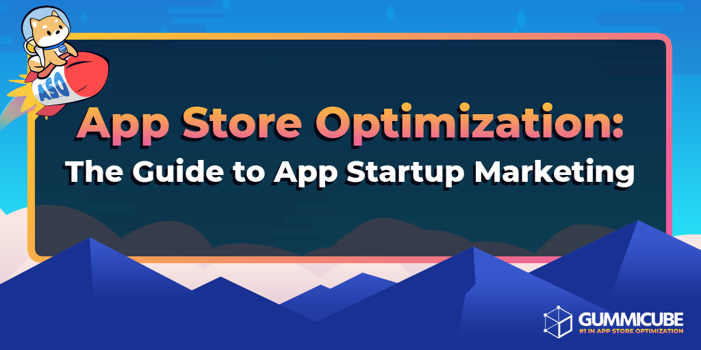 App Store Optimization: The Guide to App Startup Marketing